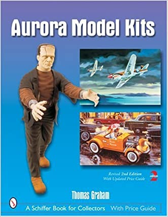 Aurora Model Kits (Schiffer Book for Collectors)