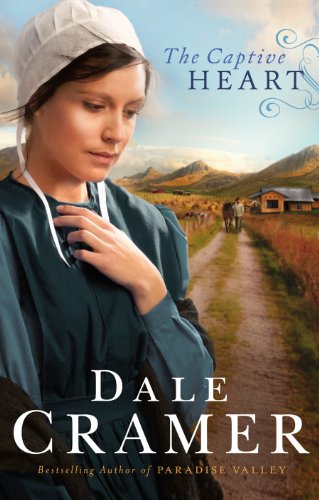 Dale Cramer - The Captive Heart (The Daughters of Caleb Bender Book #2)