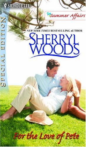 For the Love of Pete (The Summer Affairs), Sherryl Woods