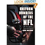 Uniform Numbers of the NFL: All-Time Rosters, Facts and Figures