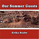 img - for Our Summer Guests by Szabo, Erika (2008) Paperback book / textbook / text book