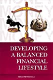 Money:Developing A Balanced Financial Lifestyle