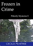 Frozen in Crime (Pitkirtly Mysteries Book 5)