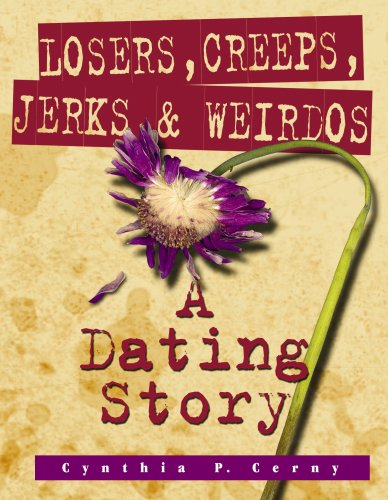 Title: Losers creeps jerks and weirdos A dating story