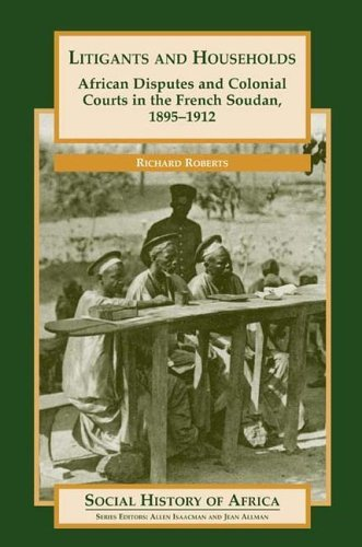 Litigants and Households: African Disputes and Colonial...