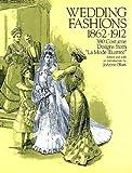 "Wedding Fashions, 1862-1912 : 380 Costume Designs from ""La Mode Illustree"""