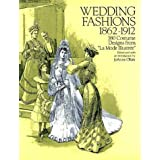 "Wedding Fashions, 1860-1912: 380 Costume Designs from ""La Mode Illustree""von ""JoAnne Olian"""