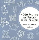echange, troc Graham Leslie McCallum - 4000 Motifs de Fleurs et de Plantes