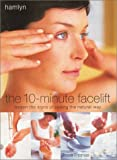 img - for The 10-Minute Facelift: Lessen the Signs of Ageing The Natural Way book / textbook / text book