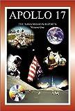 Apollo 17: The NASA Mission Reports Vol 1: Apogee Books Space Series 29