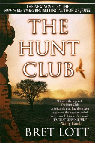 The Hunt Club, BRET LOTT