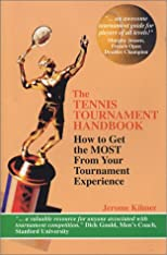 The tennis tournament handbook : how to get the most from your tournament experience