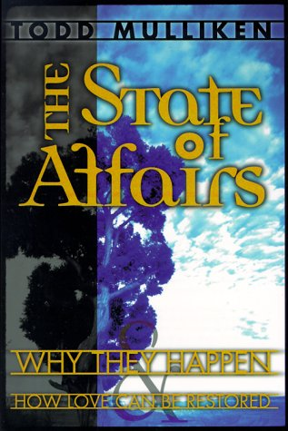 The State of Affairs: Why They Happen & How Love Can Be Restored