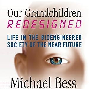 Our Grandchildren, Redesigned Audiobook