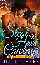 STEAL MY HEART COWBOY: A TIME TRAVEL ROMANCE NOVEL