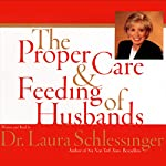 The Proper Care and Feeding of Husbands | Dr. Laura Schlessinger