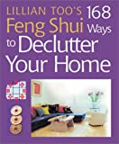 Lillian Too's 168 Feng Shui Ways to Declutter Your Home (1402706103) by Too, Lillian
