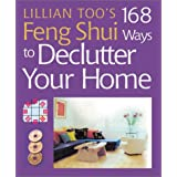 Lillian Too's 168 Feng Shui Ways to Declutter Your Home ~ Lillian Too