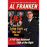 Lies and the Lying Liars Who Tell Them: A Fair and Balanced Look at the Right ~ Al Franken