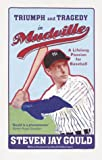 TRIUMPH AND TRAGEDY IN MUDSVILLE: A LIFELONG PASSION FOR BASEBALL (0224050427) by STEPHEN JAY GOULD