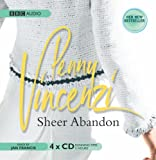 Penny Vincenzi Sheer Abandon (BBC Radio Collection: Fiction and Drama)