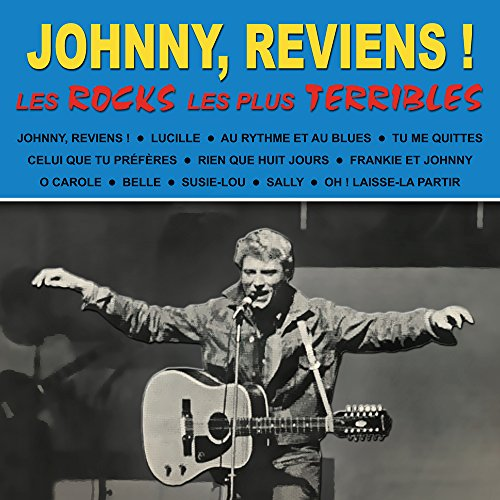Johnny, reviens ! : Les Rocks les plus terribles