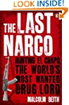 The Last Narco: Hunting El Chapo, the...