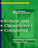 SYBASE and Client/Server Computing: Featuring System II (COMMUNICATIONS AND SIGNAL PROCESSING) (0070060800) by Berson, Alex