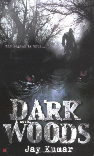 Dark Woods, JAY KUMAR
