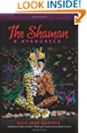 The Shaman & Ayahuasca: Journeys to S...