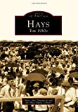 img - for Hays: The 1930s (Images of America) book / textbook / text book
