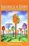 img - for Success is a Given: Reading the Signs While Re-inventing Your Life Paperback - June 27, 2008 book / textbook / text book