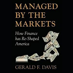 Managed By the Markets: How Finance Re-Shaped America | [Gerald F Davis]