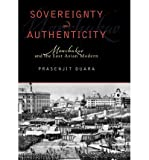 img - for [(Sovereignty and Authenticity: Manchukuo and the East Asian Modern)] [Author: Prasenjit Duara] published on (February, 2004) book / textbook / text book