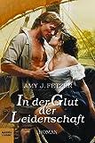 In der Glut der Leidenschaft - Amy J. Fetzer, M. R. Heinze