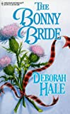 The Bonny Bride (Harlequin Historical Series, No. 503) (0373291035) by Deborah Hale
