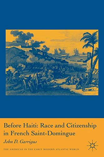 before-haiti-race-and-citizenship-in-french-saint-domingue-americas-in-the-early-modern-atlantic-wor
