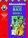 img - for Abracadabra Double Bass: Bk.1 book / textbook / text book