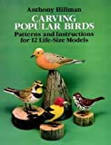 Carving Popular Birds: Patterns and Instructions for 12 Life-Size Models (Dover Woodworking)