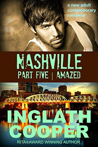 Nashville - Part Five - Amazed (A New Adult Contemporary Romance) PDF