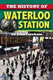 John Fareham The History of Waterloo Station