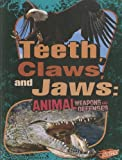 img - for Teeth, Claws, and Jaws: Animal Weapons and Defenses book / textbook / text book