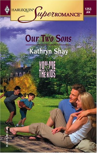 Our Two Sons : You, Me & the Kids (Harlequin Superromance No. 1253), KATHRYN SHAY