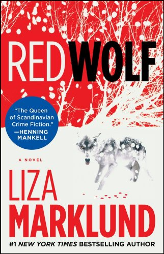 Red Wolf: A Novel, Liza Marklund