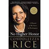 No Higher Honor: A Memoir of My Years in Washington ~ Condoleezza Rice