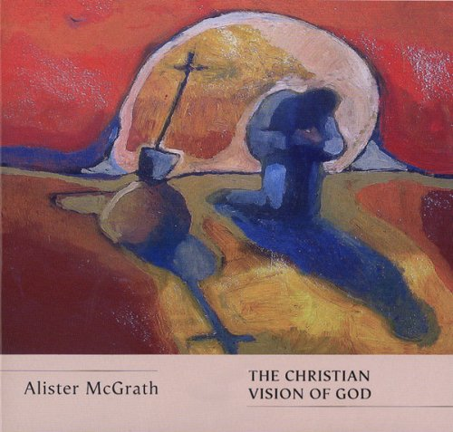 The Christian Vision of God (Truth and the Christian Imagination)