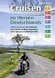 Cruisen im Herzen Deutschlands - Rudolf Geisel