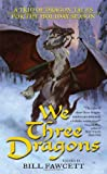 We Three Dragons: A Trio of Dragon Tales for the Holiday Season (Tor Fantasy) (0765353865) by Greenwood, Ed