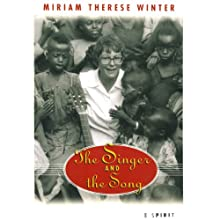 The Singer and the Song: An Autobiography of the Spirit (       UNABRIDGED) by Miriam Therese Winter Narrated by Janis Ian