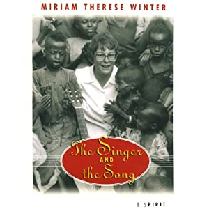 The Singer and the Song: An Autobiography of the Spirit | [Miriam Therese Winter]